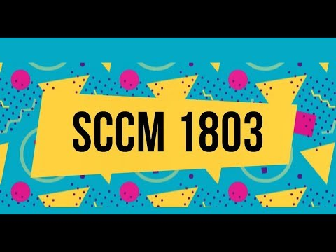 SCCM CB 1803 Review of Upgrade and Features