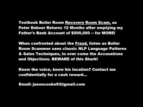 Recovery Room Scam | Boiler Room Scammer Peter Deboer Uses Classic NLP Sales Techniques