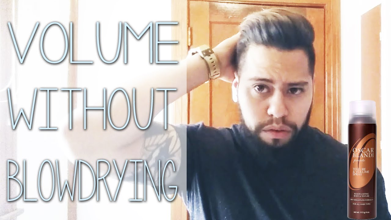 Volume Without Blowdrying Men S Hairstyling Tutorial Youtube