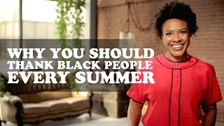 why you should thank black people every summer   the more you know about black people   episode 4