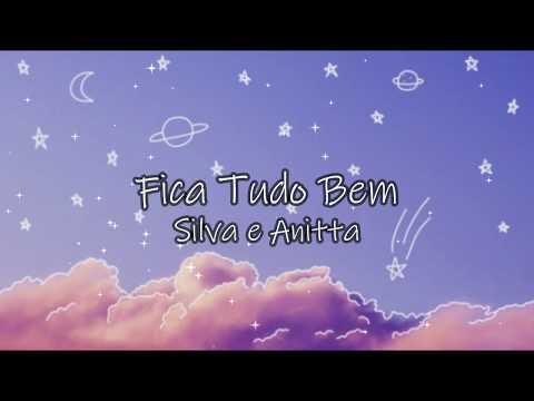 Silva e Anitta - Fica Tudo Bem (Letra)
