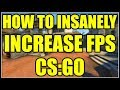 HOW TO INSANELY INCREASE FPS FOR CS:GO!🔥