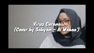 VIRAALL !!! VIRUS CORONA (Cover by Sabyan - Al Mabaa' ) Lyric by Music Official