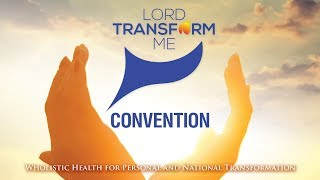 Lord Transform Me Convention 2019