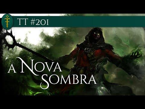 TT #201 - A Nova Sombra