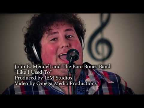 """Like I Used To"" Performed by John E. Mendell and The Bare Bones Band"