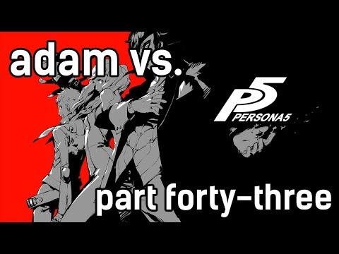 Adam vs. Persona 5 (Part Forty-Three)
