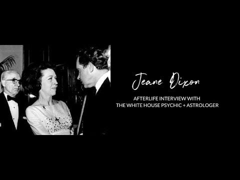 Jeane Dixon Spirit Speak -  On Her Life, Predicting the Future and Being The White House Psychic for