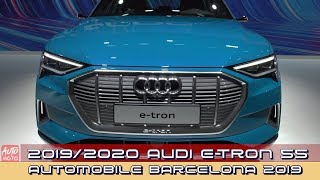 2020 Audi e-Tron 55 - Exterior And Interior - 2019 Automobile Barcelona