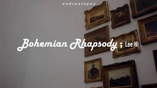 LEE HI - Bohemian Rhapsody [ SUB ESPAÑOL ]