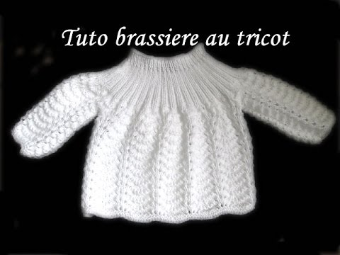 TUTO TRICOT BRASSIERE BEBE POINT FANTAISIE AU TRICOT - YouTube a633a07384c