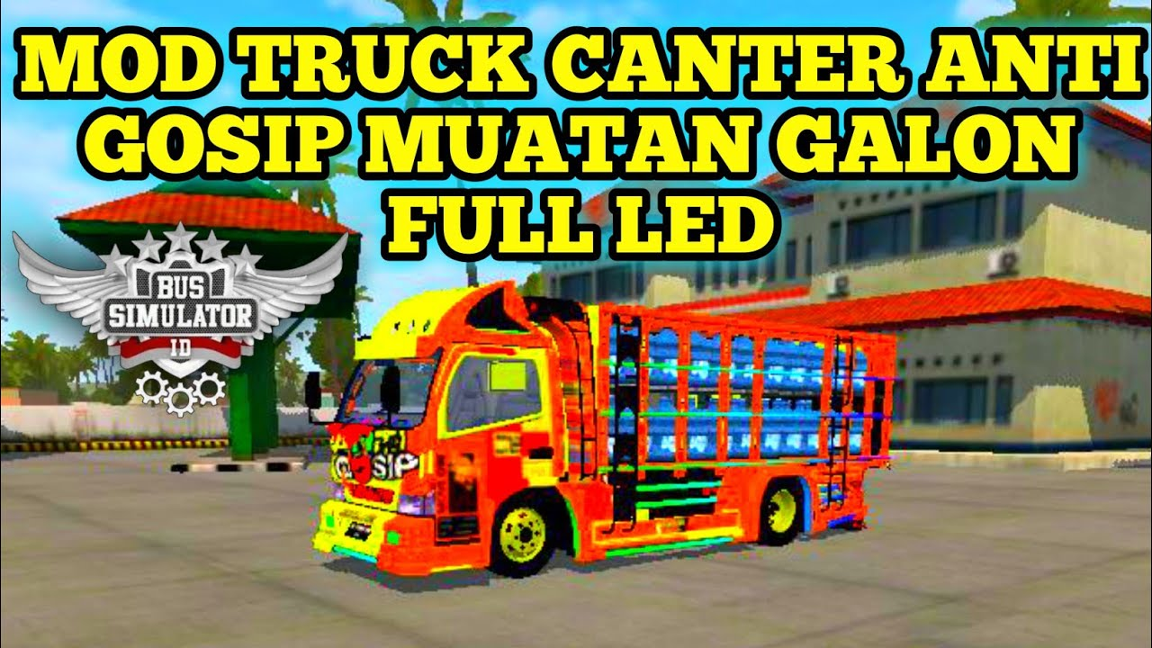 Share Mod Truck Canter Anti Gosip Muatan Galon Full Led Bus Simulator Indonesia Part 61 Youtube