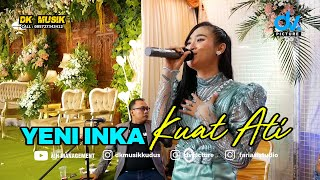 Download YENI INKA -  KUAT ATI || DK MUSIK So..So..Ho..Ha
