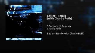 Cover images 5 Seconds of Summer, Charlie Puth - Easier Remix (Audio) (5SOS)