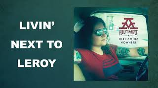 "Ashley McBryde - ""Livin Next To Leroy"" (Audio Video)"