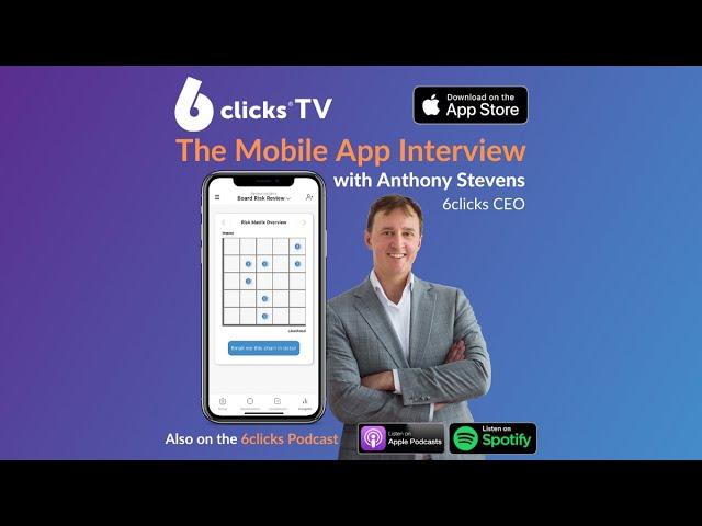 Meet The Maker: Anthony Stevens Test Drives 6clicks Risk Review for Teams