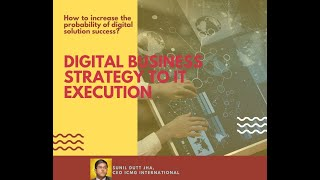 Digital Strategy Execution Using Information Technology