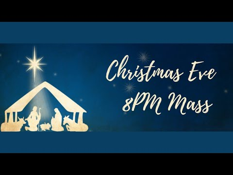 Christmas Eve Mass 8pm - St Mary Magdalen