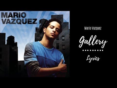 Mario Vazquez - Gallery (Lyrics)
