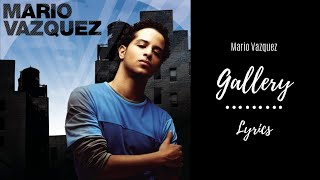 Mario Vazquez - Gallery (Lyrics)
