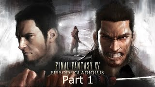 Final Fantasy XV: Episode Gladiolus - Part 1