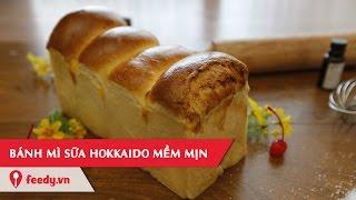 Hướng dẫn làm món bánh mì sữa Hokkaido thơm ngon - Hokkaido Milky Bread