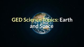GED Science Topics: Earth and Space