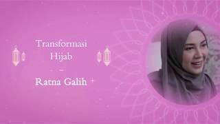Transformasi Hijab : Ratna Galih