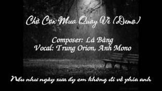 Chờ Cơn Mưa Quay Về (Demo) - Trung Orion, Anh Mono