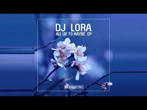 DJ Lora & MKM feat. Kwedjatey - All up to Maybe (Original Club Mix)