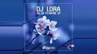 DJ Lora MKM Feat Kwedjatey All Up To Maybe Original Club Mix