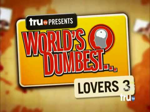 The Smoking Gun Present's - World's Dumbest Lovers 3