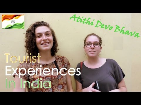 Atithi Devo Bhava | Tourists Experiences in India