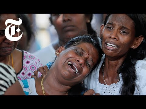 Sri Lanka Bombings: What the Scale of the Attacks Tells Us | NYT News