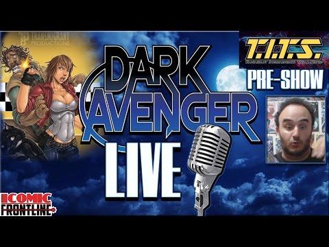 Dark Avenger Live 113: T.I.T.S Pre-Show