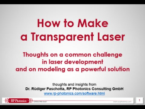 How to Make a Transparent Laser