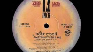 Tiger Moon - Somethings Tells Me