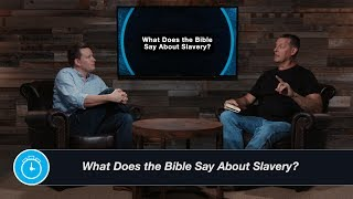 What Does the Bible Say About Slavery?