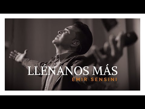 EMIR SENSINI - Llénanos Más