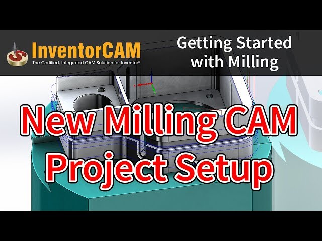 InventorCAM Introductory Video 03 New Milling CAM Project Setup