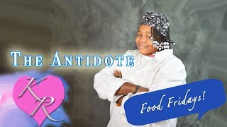 Food Fridays: Ep 3 - The Antidote