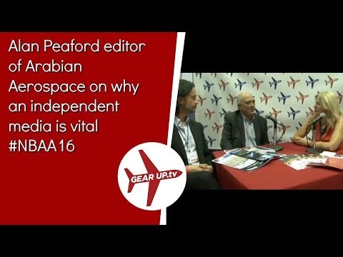 Alan Peaford editor of Arabian Aerospace on why an independent media is vital #NBAA16