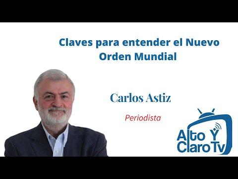 Claves para entender el Nuevo Orden Mundial (NOM)  y sus consecuencias: Carlos Astiz