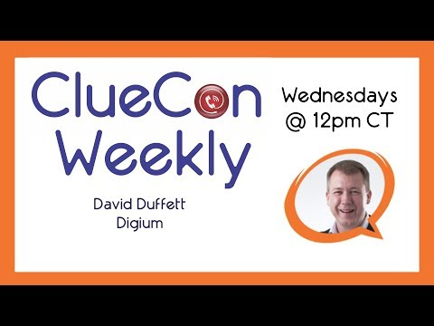 ClueCon Weekly - September 20th 2017 - David Duffett