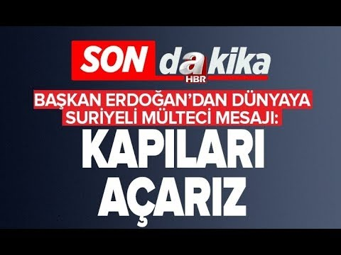 """SON DAKİKA: Başkan Erdoğan, """"Güvenli bölge olmazsa, kapıları açmak zorunda kalırız."""" A Haber"""