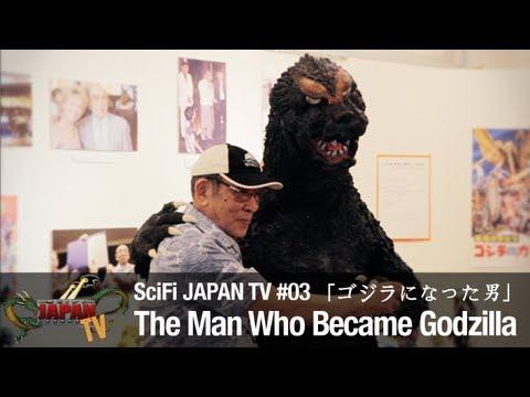 The Man Who Became Godzilla・ゴジラになった男 (SciFi Japan TV #03)