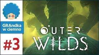 Outer Wilds PL #3 | Tornada, kometa i koniec świata D: