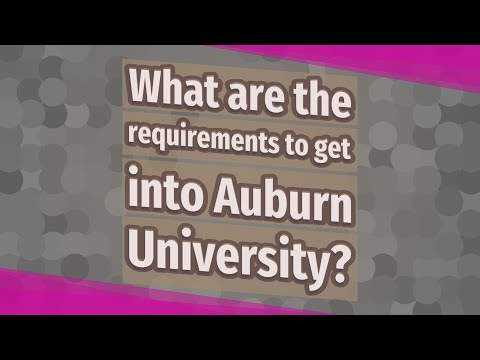 What Are The Requirements To Get Into Auburn University?