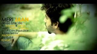 Meri Jaan Ab Aa Bhi Jao by Kamal Haider and Tauseef Kamboj
