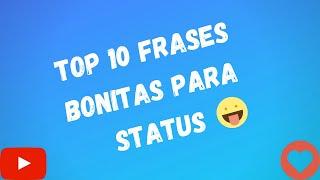 Top 10 Frases Bonitas Para Status